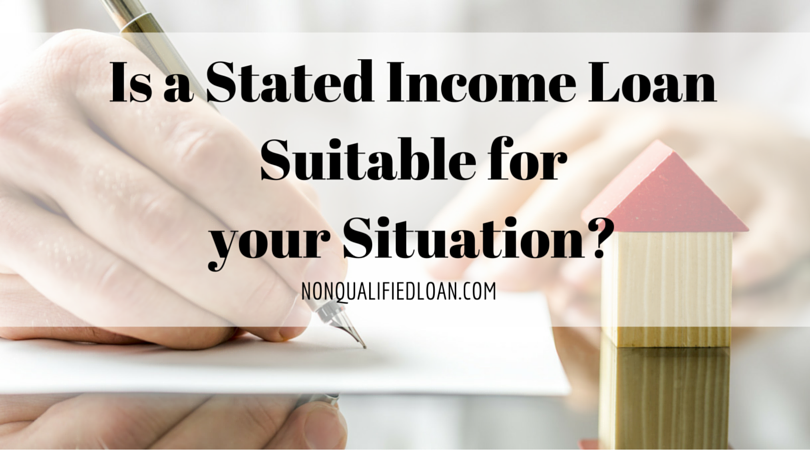 Is a Stated Income Loan Suitable for Your Situation