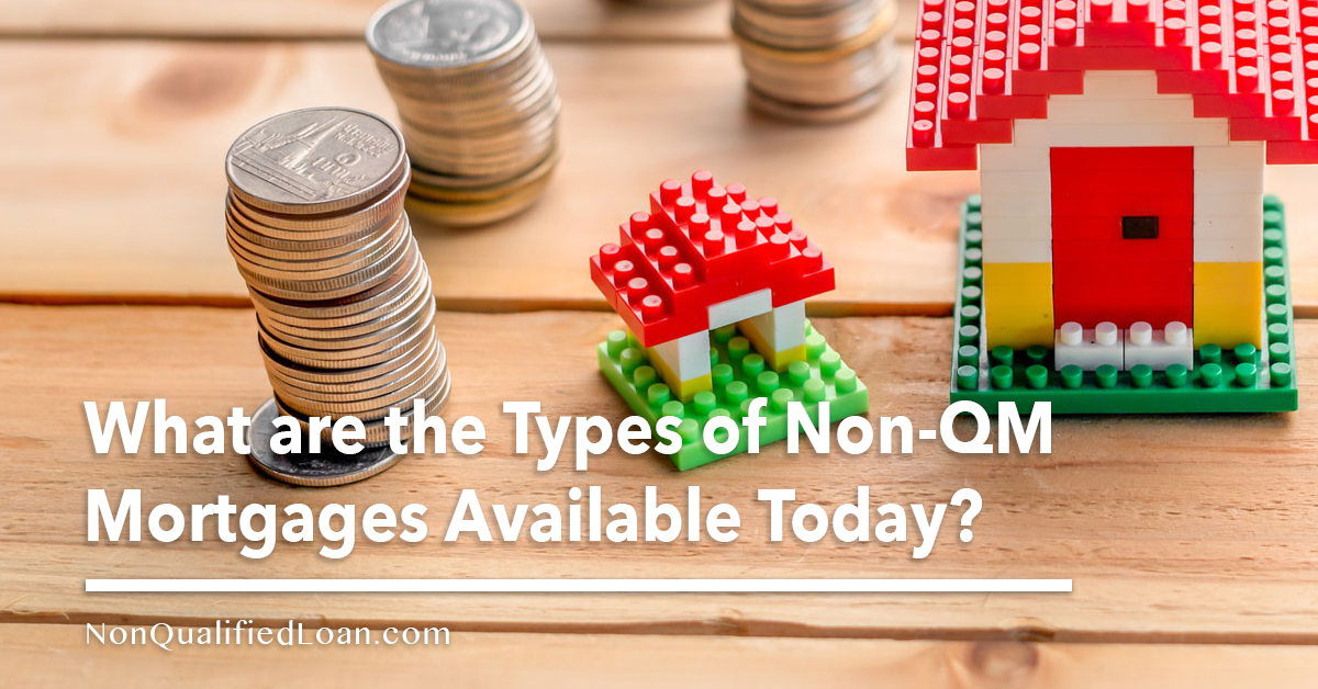 what-are-the-types-of-non-qm-mortgages-available-today